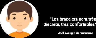 """""""Les bracelets sont très discrets, très confortables"""" témoignage de Joël, aveugle de naissance"""